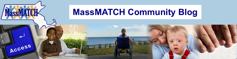 MassMATCH - Massachusetts's Initiative to Maximize Assistive Technology (AT) in Consumer's Hands BLOG. A photo collage containing 5 images: first image is a close up view of a keyboard with a blue key labeled Access; next image is of a grandson sitting in the lap of his grandfather at a table with a white laptop computer; the third image is of a teenage girl in a wheelchair looking out at the ocean; next image is of a smiling woman holding her young son who has down syndrome; final image is a close up of the hands of a blind person reading a book in braille.